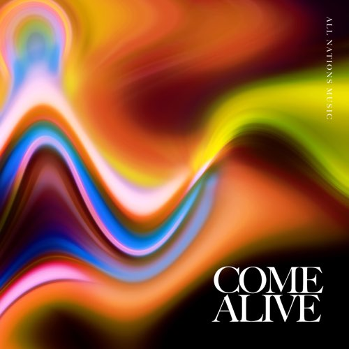 come alive by all nations music