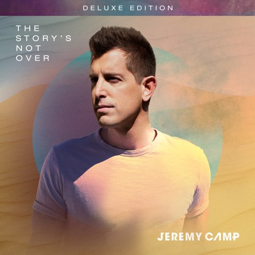 Jeremy Camp the story is not over