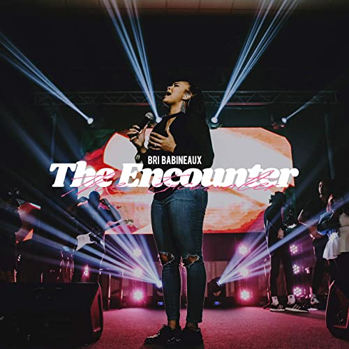 the encounter Bri Babineaux