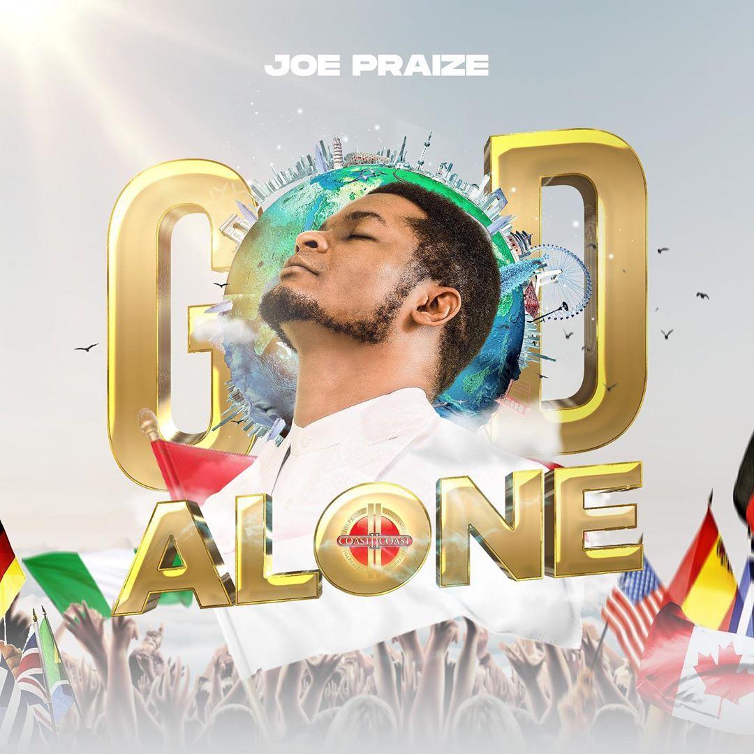 Joe Praise God Alone