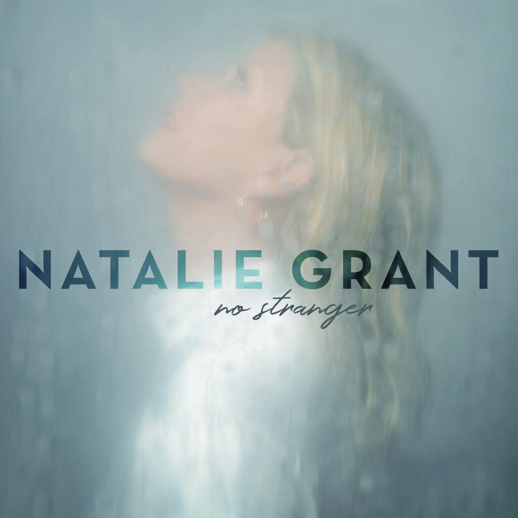 No stranger NATALIE GRANT