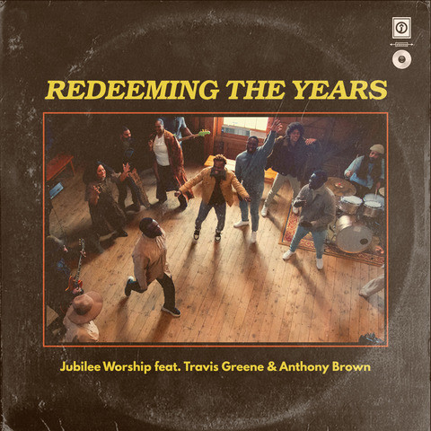 Redeeming the years - Jubilee worship ft Travis Greene and Anthony Brown