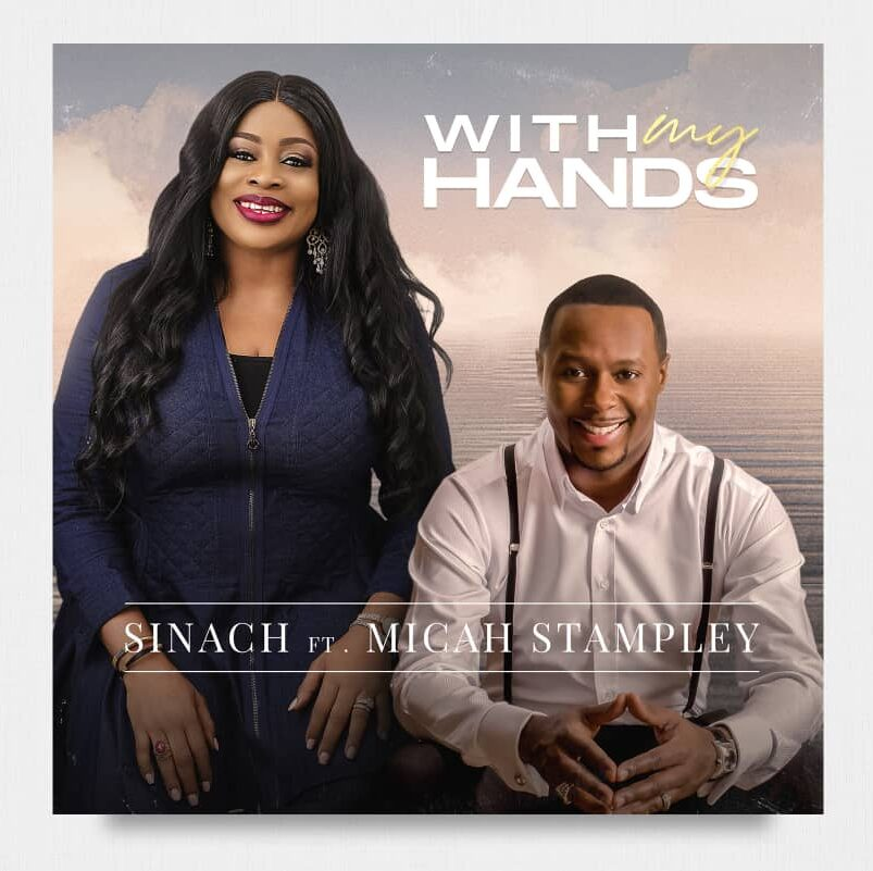 Sinach - With My Hands feat. Micah Stampley